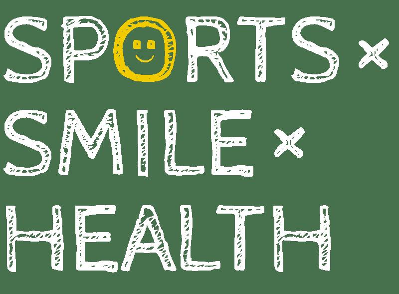 SPORTS×SMILE×HEALTH